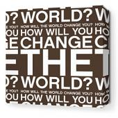 Change the World in Chocolate Stretched Wall Art