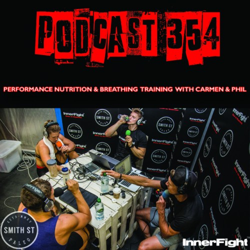 PODCAST #354 LISTEN NOW: Performance nutrition and breathing training with Carmen and Phil.