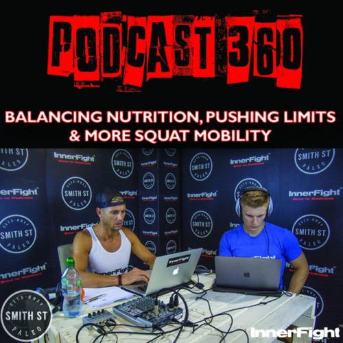 PODCAST #360 LISTEN NOW: Balancing nutrition, pushing limits and more squat mobility