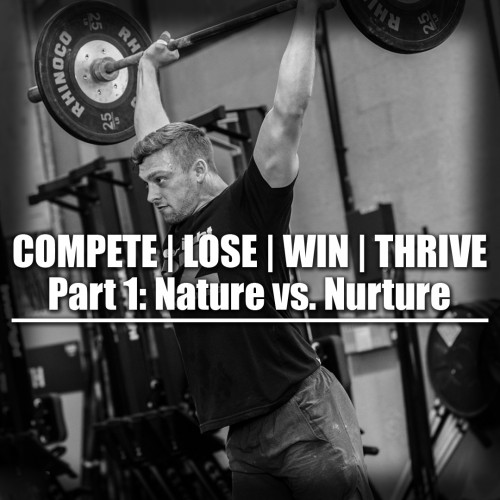 Compete, Lose, Win, Thrive. Part 1: Nature vs. Nurture