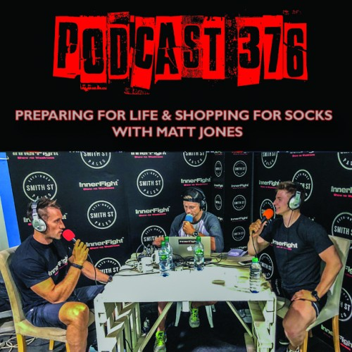 PODCAST #376 LISTEN NOW: Preparing for life and shopping for socks with Matt Jones