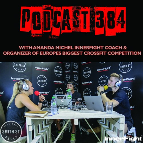 PODCAST #384 LISTEN NOW: With Amanda Michel InnerFight coach and organizer of Europes biggest CrossFit competition