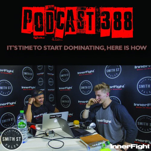 PODCAST #388 LISTEN NOW: It's time to start dominating, here is how.