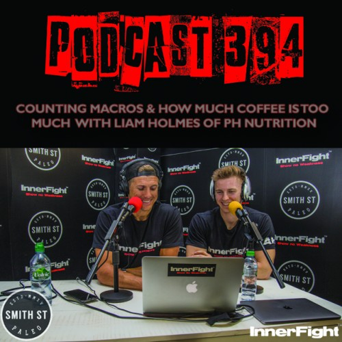 PODCAST #394 LISTEN NOW: Counting Macros and how much coffee is too much with Liam Holmes of PH nutrition