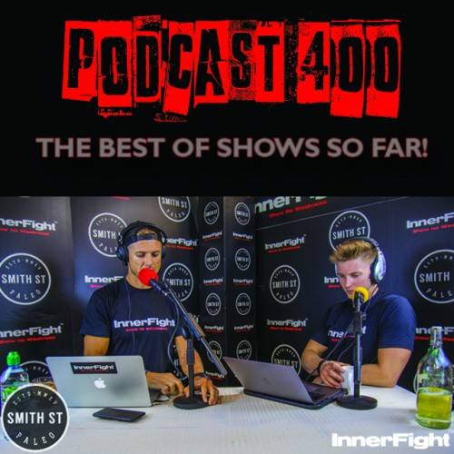 PODCAST #400 LISTEN NOW: The best of shows so far!