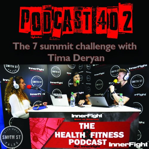 PODCAST #402 LISTEN NOW: The 7 summit challenge with Tima Deryan