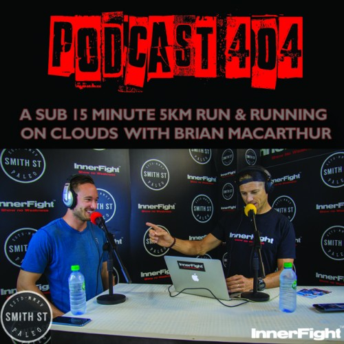 PODCAST #404 LISTEN NOW: A sub 15 minute 5km run & running on clouds with Brian MacArthur