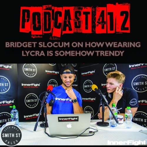 PODCAST #412 LISTEN NOW: Bridget Slocum on how wearing lycra is somehow trendy