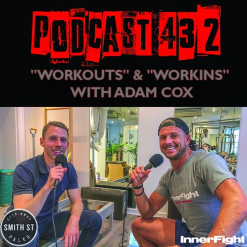"PODCAST #432 LISTEN NOW: ""Workouts"" & ""Workins"" with Adam Cox"