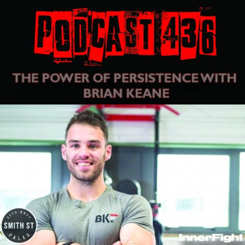 PODCAST #436 LISTEN NOW: The power of persistence with Brian Keane