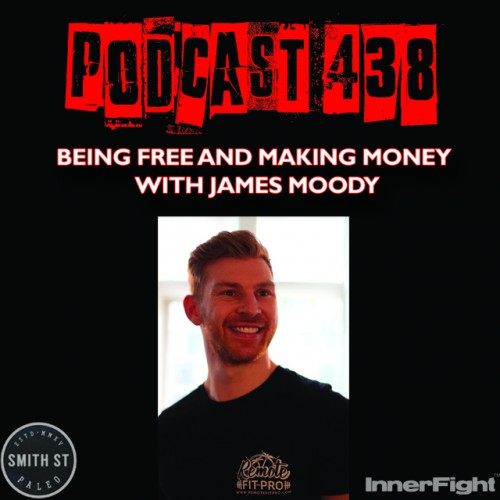 PODCAST #438 LISTEN NOW: Being free and making money with James Moody