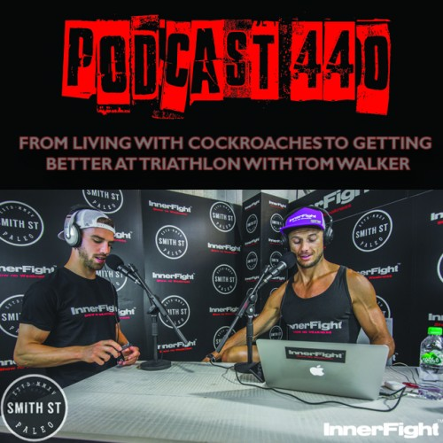 PODCAST #440 LISTEN NOW: From living with cockroaches to getting better at triathlon with Tom Walker