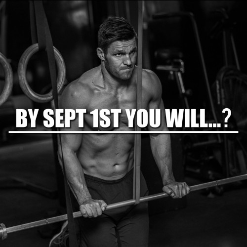 By Sept 1st you will…?
