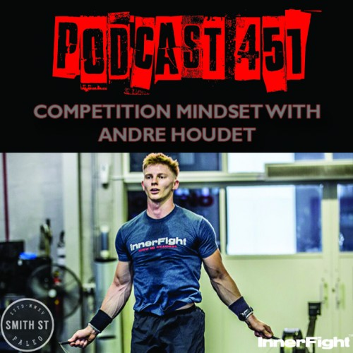 #451: Competition Mindset with Andre Houdet