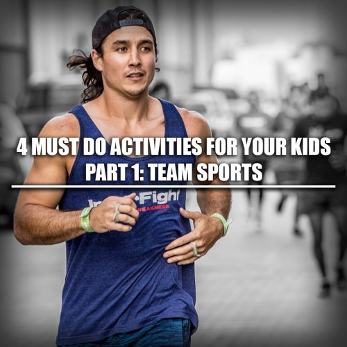4 must do activities for your kids. Part 1: Team Sports