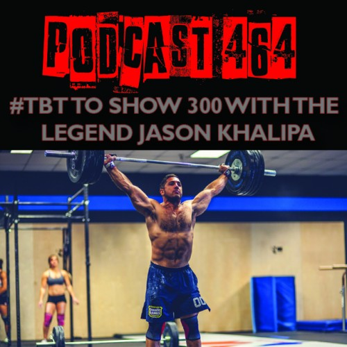 #464 #TBT to Show #300 with the legend Jason Khalipa
