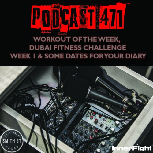 #471: Weekly updates: Workout of the week, Dubai Fitness Challenge week 1 & some dates for your diary