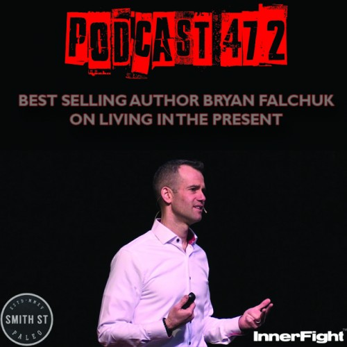 PODCAST #472 LISTEN NOW: Best-selling author Bryan Falchuk on living in the present
