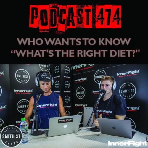 "PODCAST #474 LISTEN NOW: Who wants to know ""What's the right diet?"""