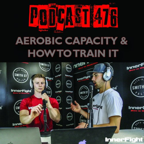 PODCAST #476 LISTEN NOW: Aerobic capacity and how to train it.