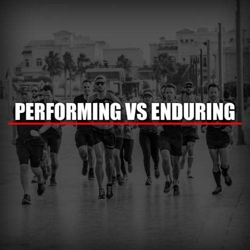 Performing Vs Enduring