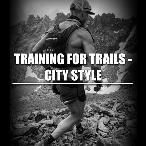 Training for trails – City style