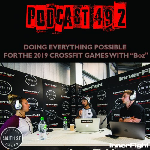 "PODCAST #492 LISTEN NOW: Doing everything possible for the 2019 CrossFit Games with ""Boz"""