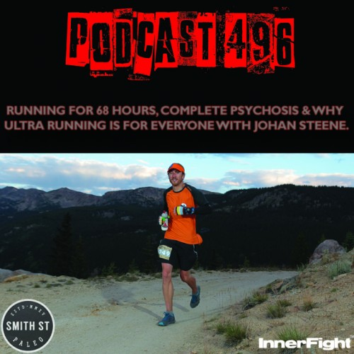 PODCAST #496 LISTEN NOW: Running for 68 hours, complete psychosis and why ultra running is for everyone with Johan Steene.