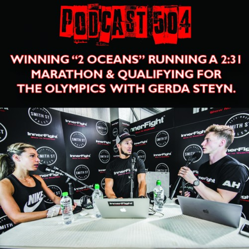 "PODCAST #504 LISTEN NOW: Winning ""2 Oceans"" running a 2:31 marathon and qualifying for the olympics with Gerda Steyn"
