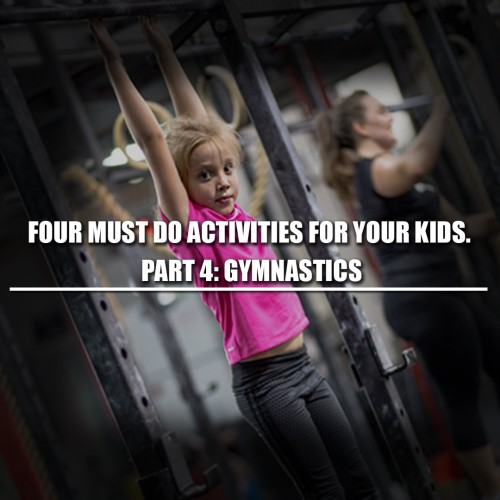 Four must do activities for your kids. Part 4: Gymnastics