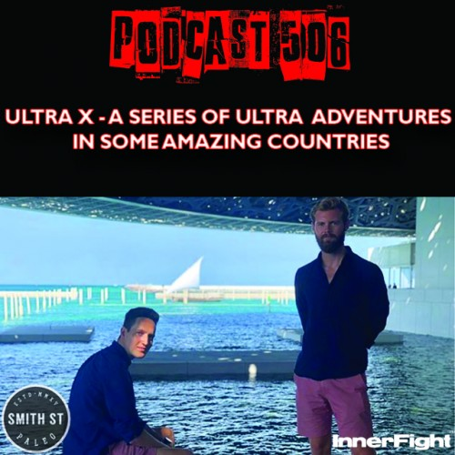 PODCAST #506 LISTEN NOW: Ultra X – A series of ultra adventures in some amazing countries.
