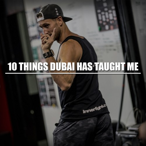 10 Things Dubai Has Taught Me….