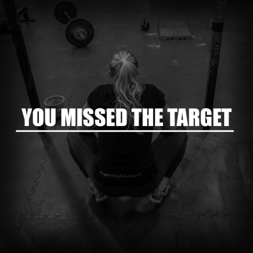 You missed the target