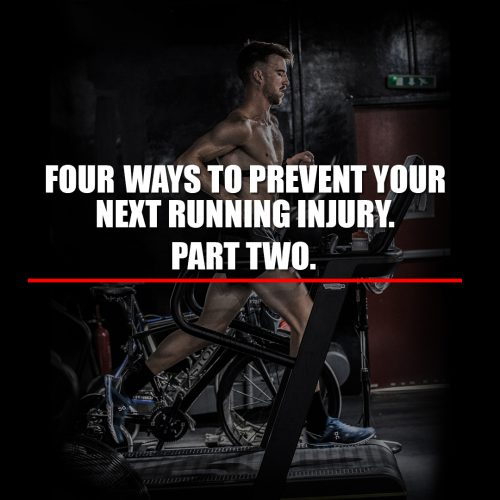 Four ways to prevent your next running injury. Part 2.