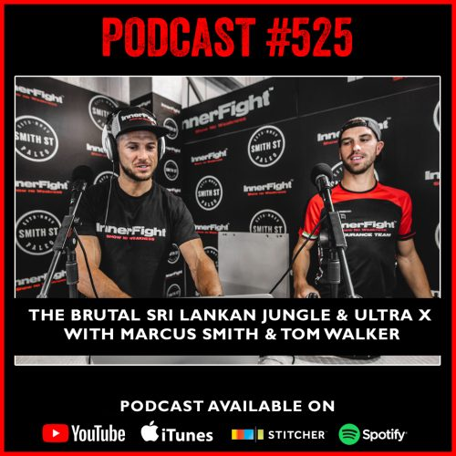 #525: The brutal Sri Lankan jungle and Ultra X with Marcus Smith & Tom Walker