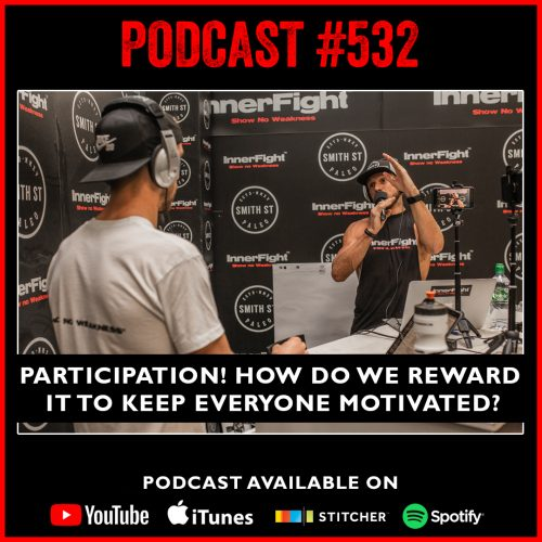 PODCAST #532 LISTEN NOW: Participation! How do we reward it to keep everyone motivated?
