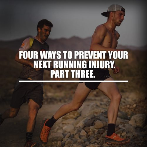 Four ways to prevent your next running injury. Part 3.