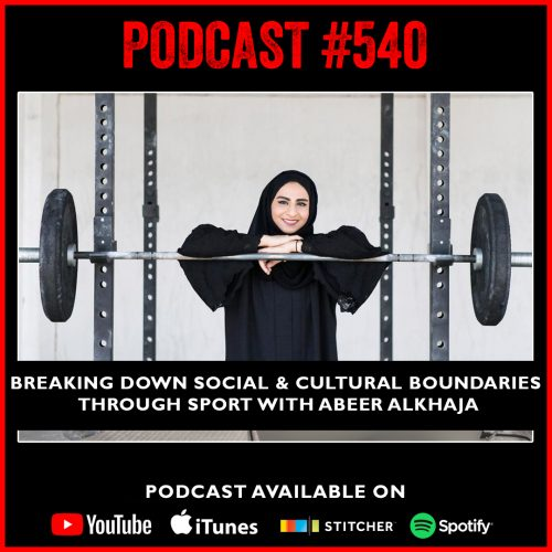 PODCAST #540 LISTEN NOW: Breaking down social and cultural boundaries through sport with Abeer Alkhaja