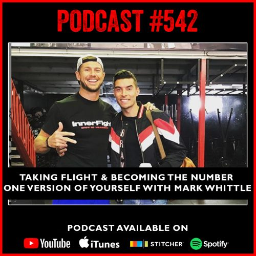 PODCAST #542 LISTEN NOW: Taking Flight & becoming the number one version of yourself with Mark Whittle