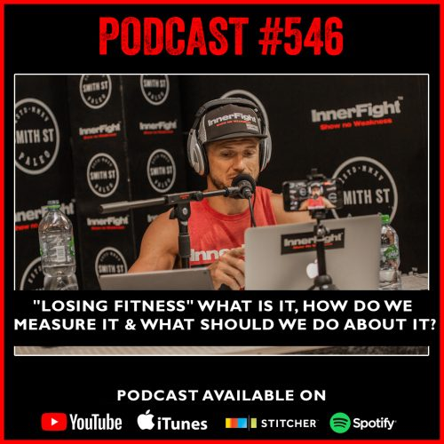 """PODCAST #546 LISTEN NOW: """"Losing fitness"""" what is it, how do we measure it and what should we do about it?"""