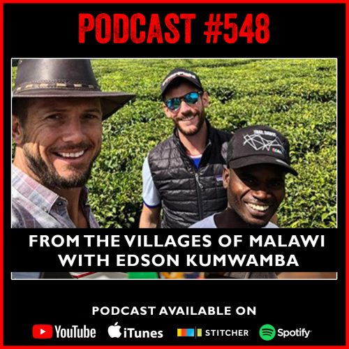 PODCAST #548 LISTEN NOW:  From the villages of Malawi with Edson Kumwamba
