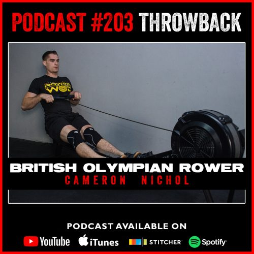 #549: Throwback to #203 with British Olympian Rower Cameron Nichol