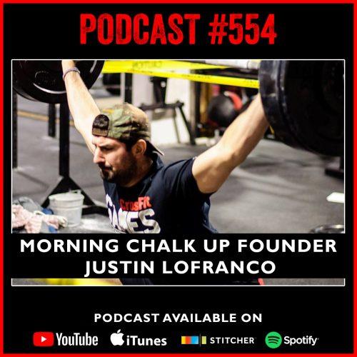PODCAST #554 LISTEN NOW: Morning Chalk Up founder Justin LoFranco