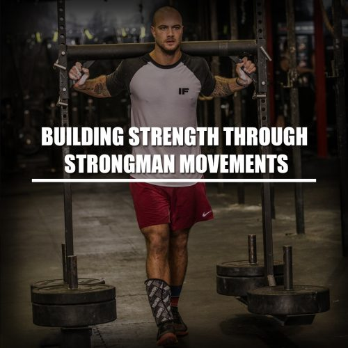 Building strength through Strongman movements