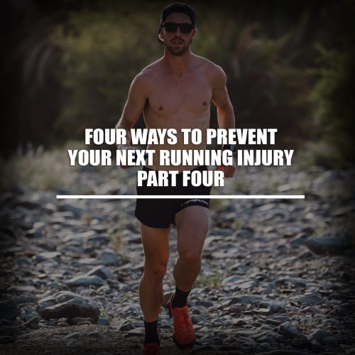 Four ways to prevent your next running injury. Part 4.