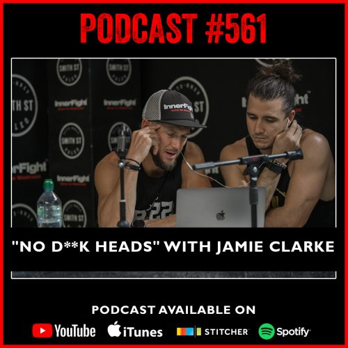 """#561: """"No d**k heads"""" with Jamie Clarke"""