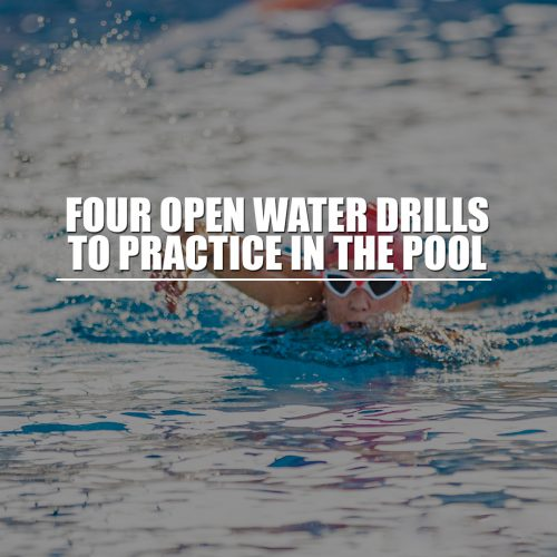 Four Open Water Drills to Practice in the Pool
