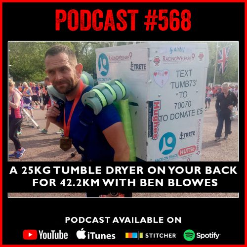 #568: A 25kg Tumble Dryer on your back for 42.2km with Ben Blowes