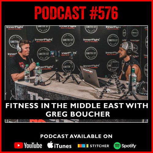 #576 Fitness in the Middle East with Greg Boucher
