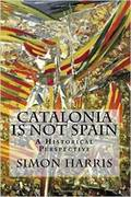 Books on Spain: Catalonia is Not Spain: A Historical Perspective